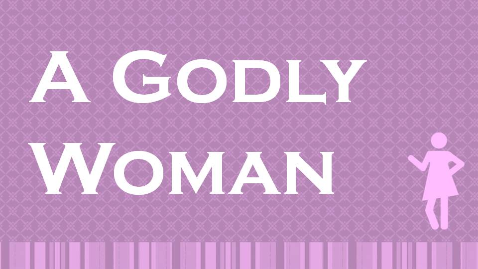 how to become a godly woman