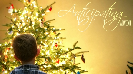 Anticipating Advent