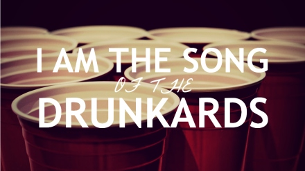 Song of the Drunkards