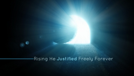 rising he justified freely forever