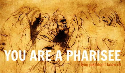 you are a pharisee