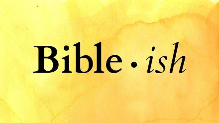 BIBLEish 16x9